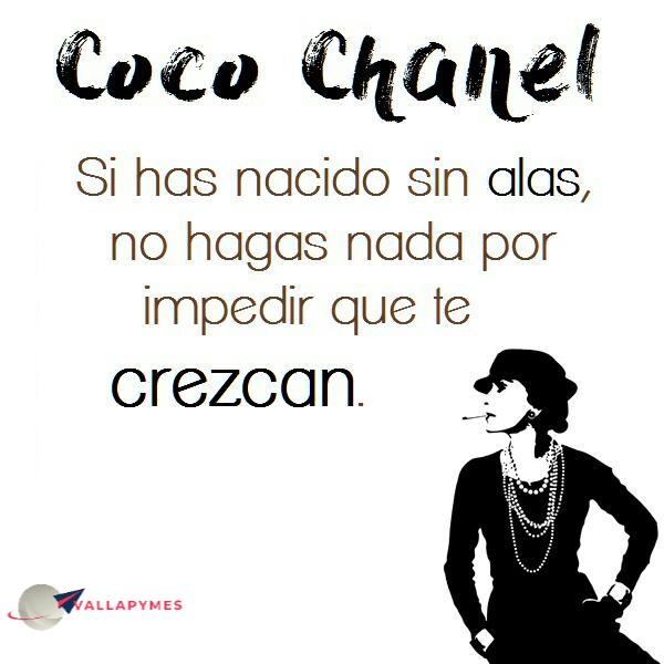 Coco Chanel:  Si has nacido sin alas…