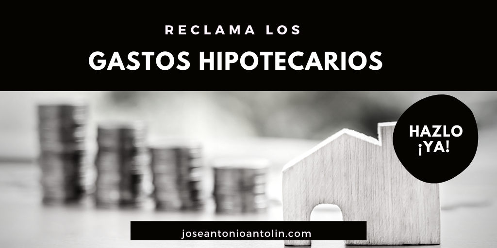 Gastos Hipotecarios: Reclámalos